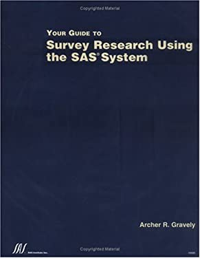 Your Guide to Survey Research Using the SAS System 9781580251464