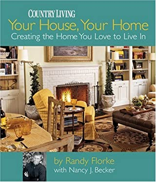Your House, Your Home: Creating the Home You Love to Live in 9781588166081