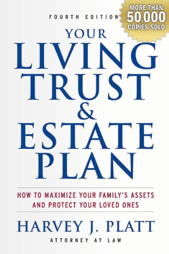 Your Living Trust & Estate Plan: How to Maximize Your Family's Assets and Protect Your Loved Ones 9781581158700
