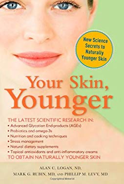 Your Skin, Younger: New Science Secrets to Naturally Younger Skin 9781581827057