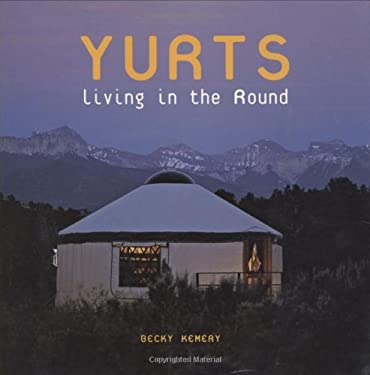 Yurts: Living in the Round 9781586858919