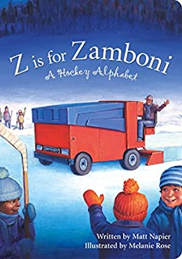 Z Is for Zamboni: A Hockey Alphabet 9781585363032