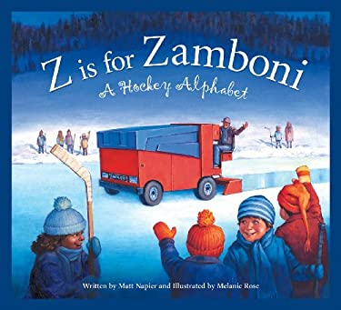Z Is for Zamboni: A Hockey Alphabet 9781585362387