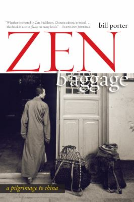 Zen Baggage: A Pilgrimage to China 9781582435404