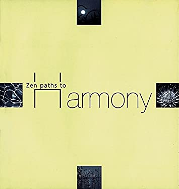 Zen Paths to Harmony 9781582900407