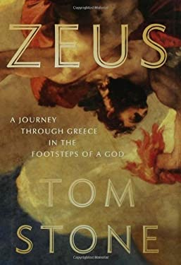 Zeus: A Journey Through Greece in the Footsteps of a God 9781582345185