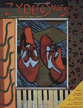 Zydeco Shoes: A Sensory Tour of Cajun Culture [With CD] 9781589802469