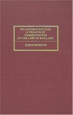 de Laudibus Legum Angli: A Treatise in Commendation of the Laws of England 9781584770190