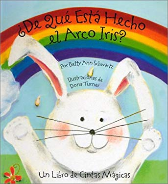 de Que Esta Hecho el Arco Iris?: Un Libro de Cintas Magicas 9781581170276