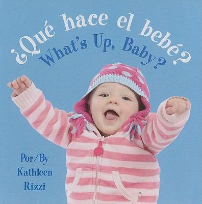 ?Que Hace el Bebe?/What's Up, Baby? 9781595722720