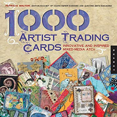 1,000 Artist Trading Cards: Innovative and Inspired Mixed-Media ATCs 9781592533343