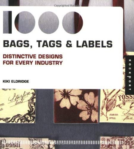 1,000 Bags, Tags & Labels: Distinctive Designs for Every Industry 9781592535330