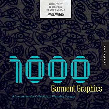 1,000 Garment Graphics: A Comprehensive Collection of Wearable Designs 9781592534883