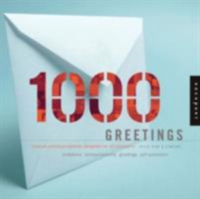 1,000 Greetings: Creative Correspondence Designed for All Occasions 9781592530212