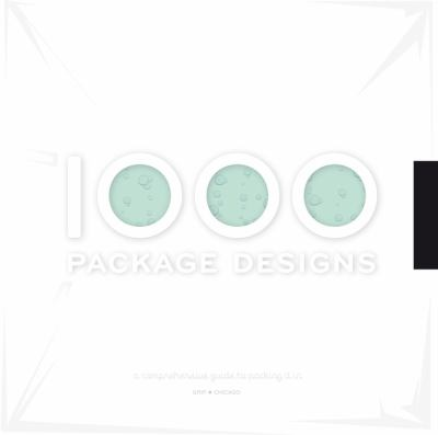 1,000 Package Designs: A Comprehensive Guide to Packing It in 9781592534456