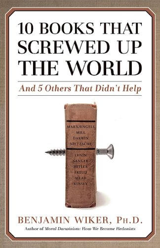 10 Books That Screwed Up the World: And 5 Others That Didn't Help 9781596980556