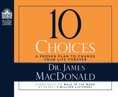 10 Choices: A Proven Plan to Change Your Life Forever 9781598594331