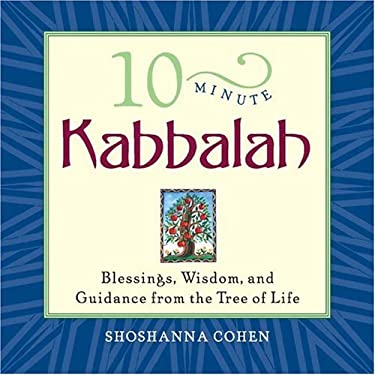10-Minute Kabbalah: Blessings, Wisdom, and Guidance from the Tree of Life 9781592330270