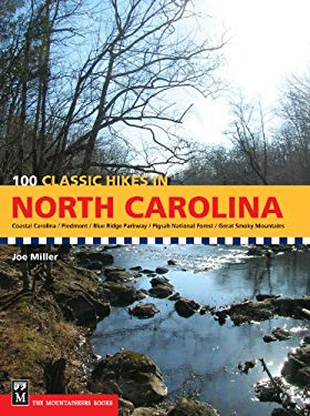 100 Classic Hikes in North Carolina 9781594850547