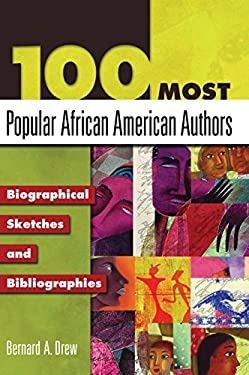 100 Most Popular African American Authors: Biographical Sketches and Bibliographies 9781591583226