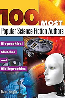 100 Most Popular Science Fiction Authors: Biographical Sketches and Bibliographies 9781591587460