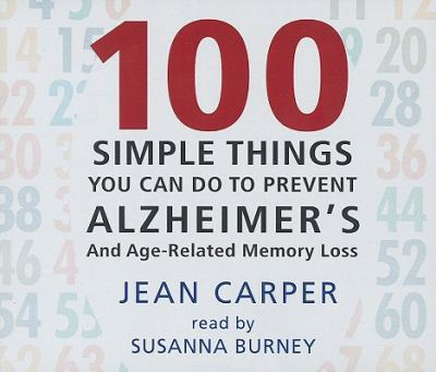 100 Simple Things You Can Do to Prevent Alzheimer's: And Age-Related Memory Loss 9781593165352