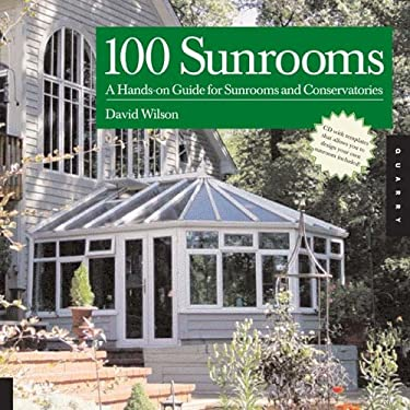 100 Sunrooms: A Hands-On Design Guide and Sourcebook 9781592532001