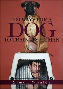 100 Ways for a Dog to Train Its Human 9781593374143