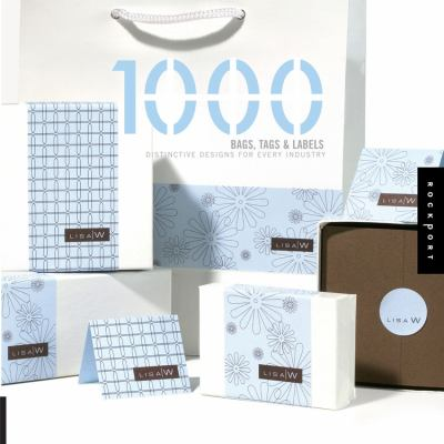 1000 Bags, Tags & Labels: Distinctive Designs for Every Industry 9781592531837