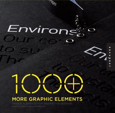 1000 More Graphic Elements: Unique Elements for Distinctive Designs 9781592535514