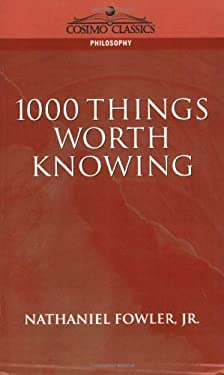 1000 Things Worth Knowing 9781596050341