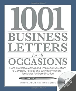 1001 Business Letters for All Occasions: From Interoffice Memos and Employee Evaluations to Company Policies and Business Invitations - Templates for 9781598694543