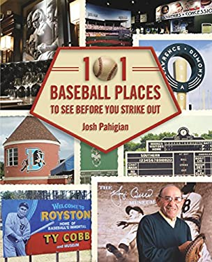 101 Baseball Places to See Before You Strike Out 9781599218847