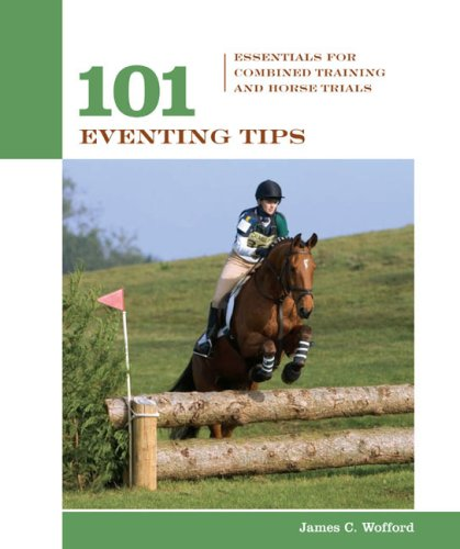 101 Eventing Tips: Essentials for Combined Training and Horse Trials 9781592281992