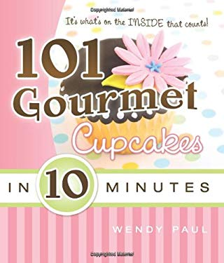 101 Gourmet Cupcakes in 10 Minutes 9781599552590
