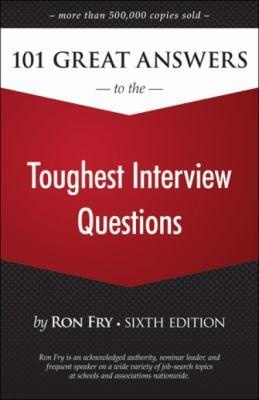 101 Great Answers to the Toughest Interview Questions 9781598638530