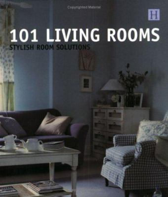 101 Living Rooms: Stylish Room Solutions 9781592580064
