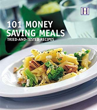 101 Money Saving Meals: Tried-And-Tested Recipes 9781592580200