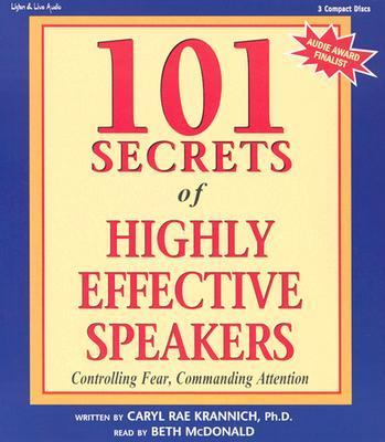101 Secrets of Highly Effective Speakers: Controlling Fear, Commanding Attention 9781593160296