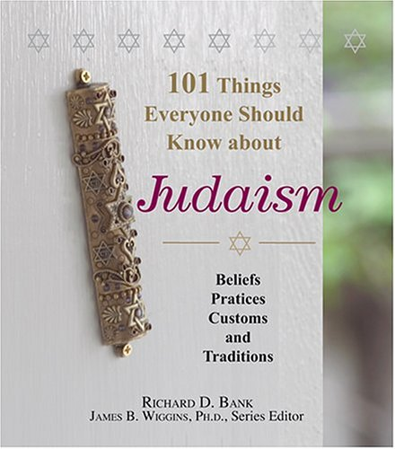 101 Things Everyone Should Know about Judaism: Beliefs, Practices, Customs, and Traditions 9781593373276