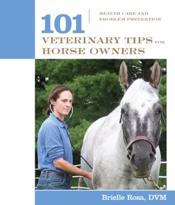 101 Veterinary Tips for Horse Owners: Health Care and Problem Prevention 9781599210346
