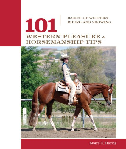101 Western Pleasure and Horsemanship Tips: Basics of Western Riding and Showing 9781592288618