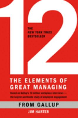12: The Elements of Great Managing 9781595629982