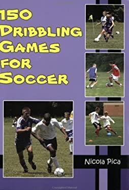 150 Dribbling Games for Soccer 9781591640639
