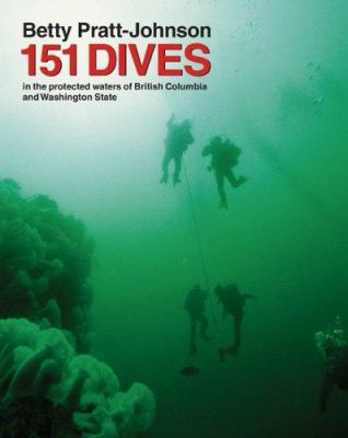 151 Dives in the Protected Waters of Washington State and British Columbia 9781594850431
