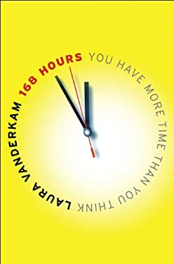 168 Hours: You Have More Time Than You Think 9781591843313