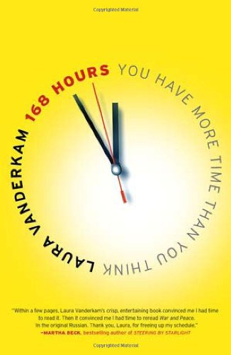 168 Hours: You Have More Time Than You Think 9781591844105