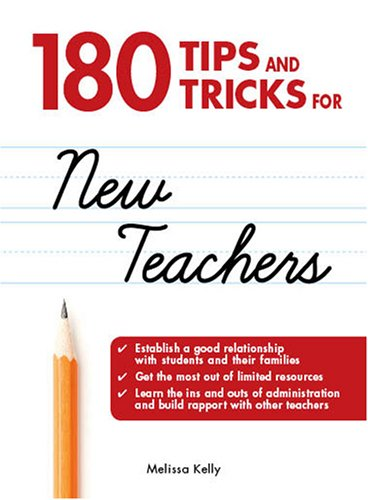 180 Tips and Tricks for New Teachers 9781598696561