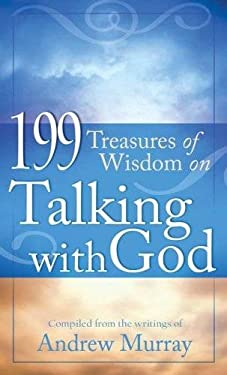 199 Treasures of Wisdom on Talking with God 9781597896955