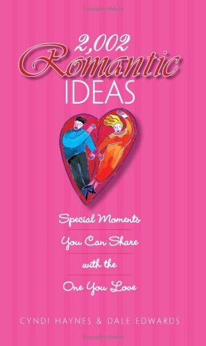 2,002 Romantic Ideas: Special Moments You Can Share with the One You Love 9781593374549
